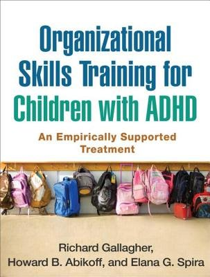 Organizational Skills Training For Children With ADHD. An Empirically Supported Treatment