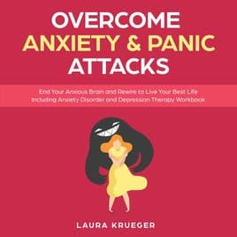 Overcome Anxiety & Panic Attacks
