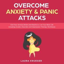 Overcome Anxiety & Panic Attacks