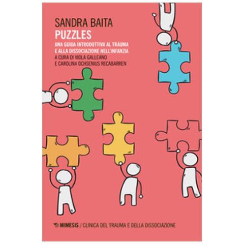 Puzzle: Una Guida Introdutiva Al Trauma E Della Dissociazione Nell'infanzia