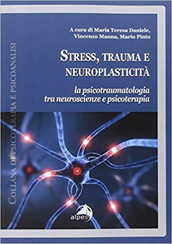 Stress, Trauma E Neuroplasticità.