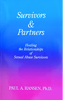 Survivor & Partners. Healing The Relationship Of Sexual Abuse Survivors
