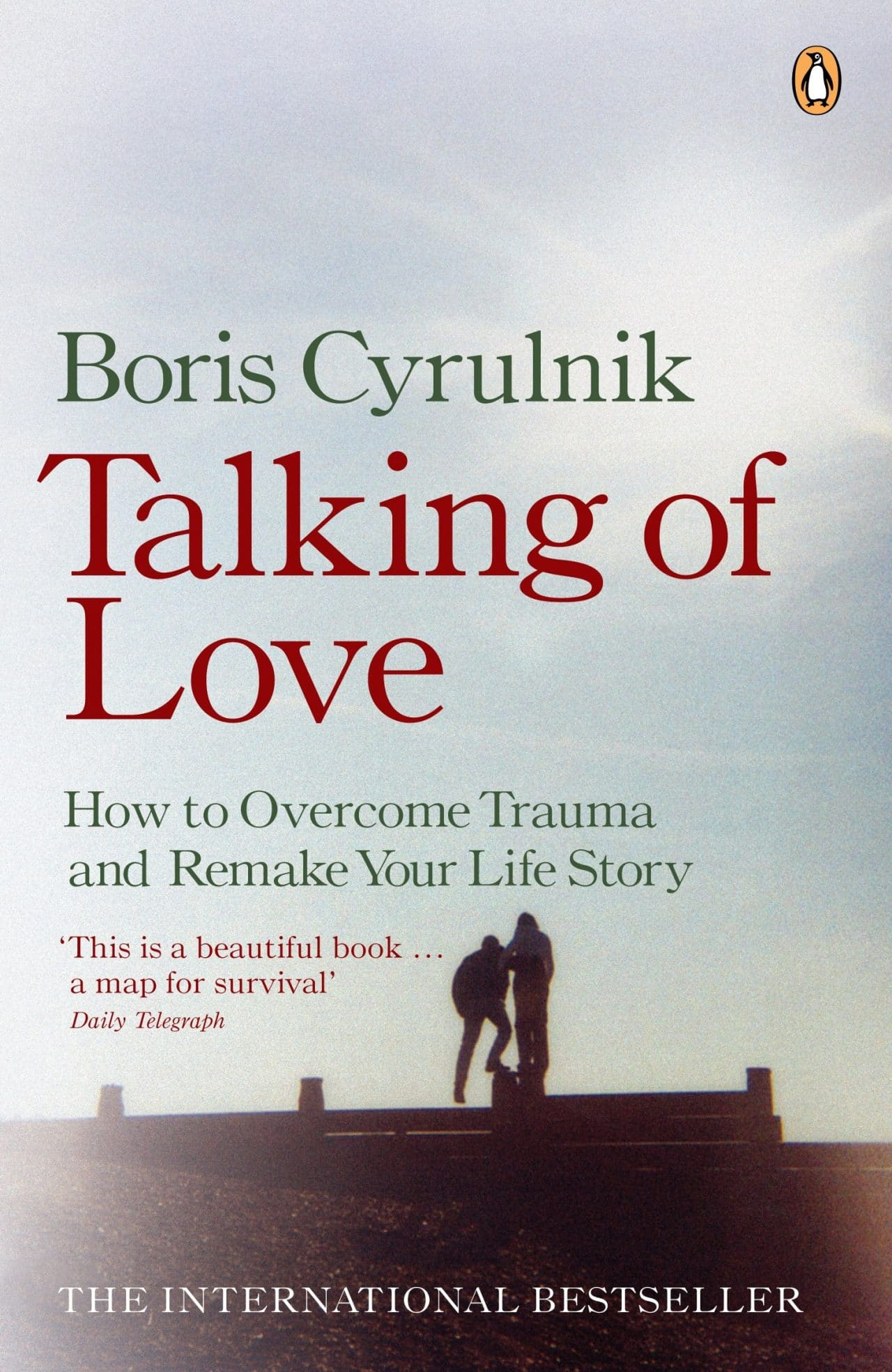 Talking Of Love How To Overcome Trauma And Remake Your Life Story