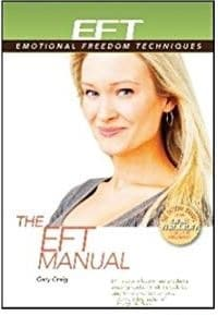 The EFT Manual. Emotional Freedom Techniques