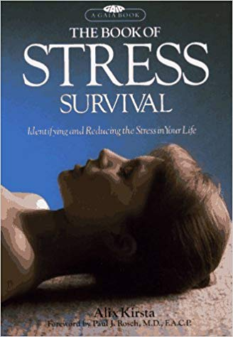 The Book Of Stress Survival