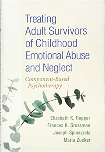 Treating Adult Survivors Of Chilhood Emotional Abuse And Neglect