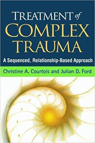 Treatment Of Complex Trauma. A Sequenced, Relationship-based Approach