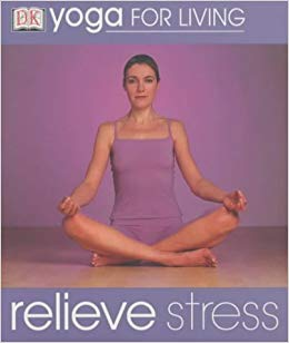 Yoga For Living. Relieve Stress