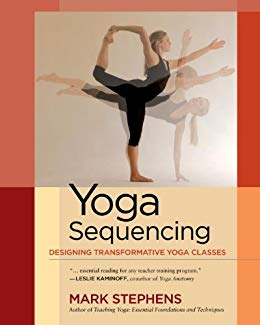 Yoga Sequencing. Designing Transformative Yoga Classes