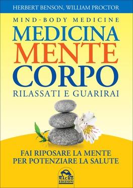 Medicina, Mente E Corpo: Rilassati E Guarirai
