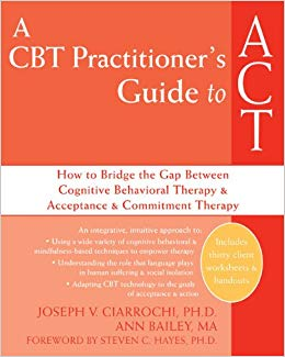 A CBT Practitioner's Guide To ACT