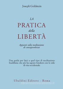 La Pratica Della Libertà. Appunti Sulla Meditazione Di Consapevolezza