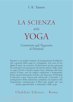 La Scienza Dello Yoga. Commento Agli Yogasutra Di Patañjali
