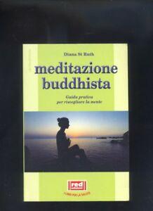 Meditazione Buddhista. Guida Pratica Per Risvegliare La Mente