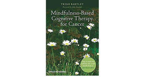 Mindfulness –Based Cognitive Therapy For Cancer