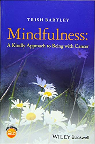 Mindfulness: A Kindly Approach To Begin With Cancer