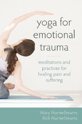 Yoga For Emotional Trauma. Meditation And Practices For Healing Pain And Suffering