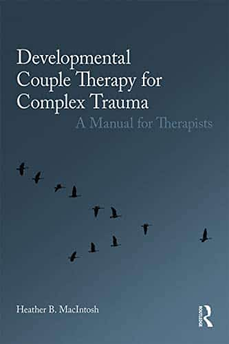 Developmental Couple Therapy For Complex Trauma. A Manual For Therapists
