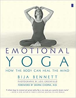 Emotional Yoga. How The Body Can Heal The Mind