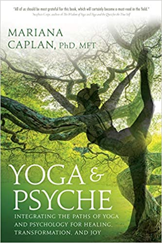 Yoga & Psyche. Integrating The Parts Of Yoga And Psychology For Healing, Trasformation, And Joy.
