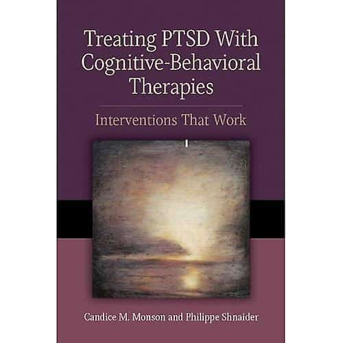 Treating PTSD With Cognitive-behavioral Therapies. Interventions That Work