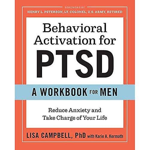 Behavioral Activations For PTSD. A Workbook For Men