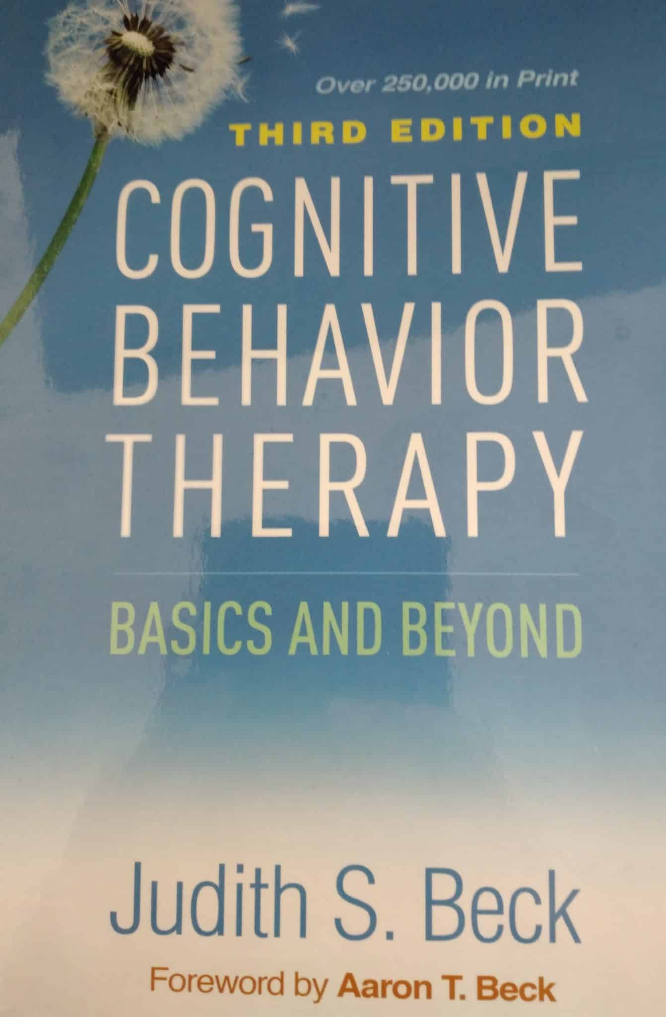 Cognitive Behavior Therapy. Basics And Beyond. Third Edition