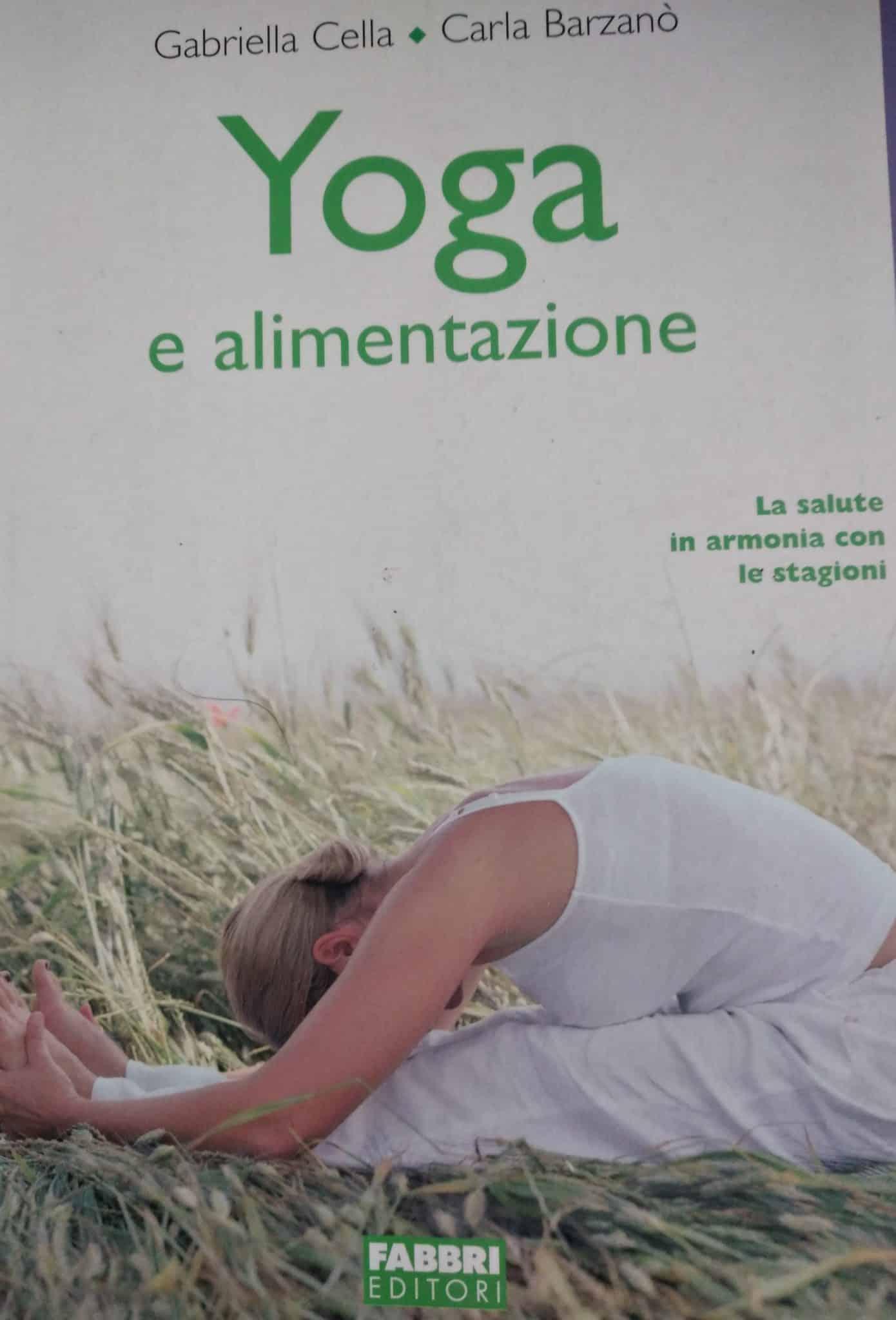 Yoga E Alimentazione. La Salute In Armonia Con Le Stagioni