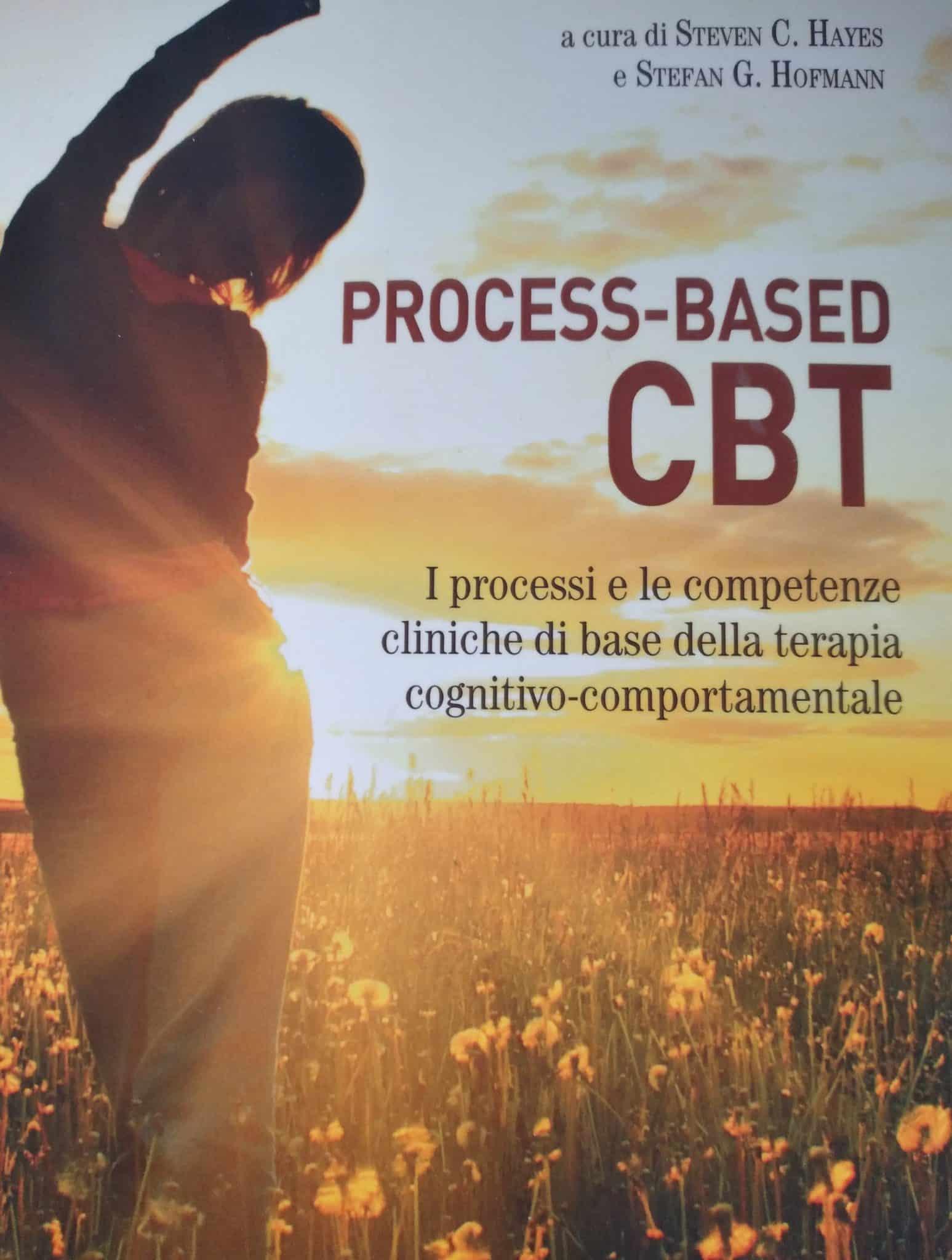 Process-based CBT. I Processi E Le Competenze Cliniche Di Base Della Terapia Cognitivo-comportamentale