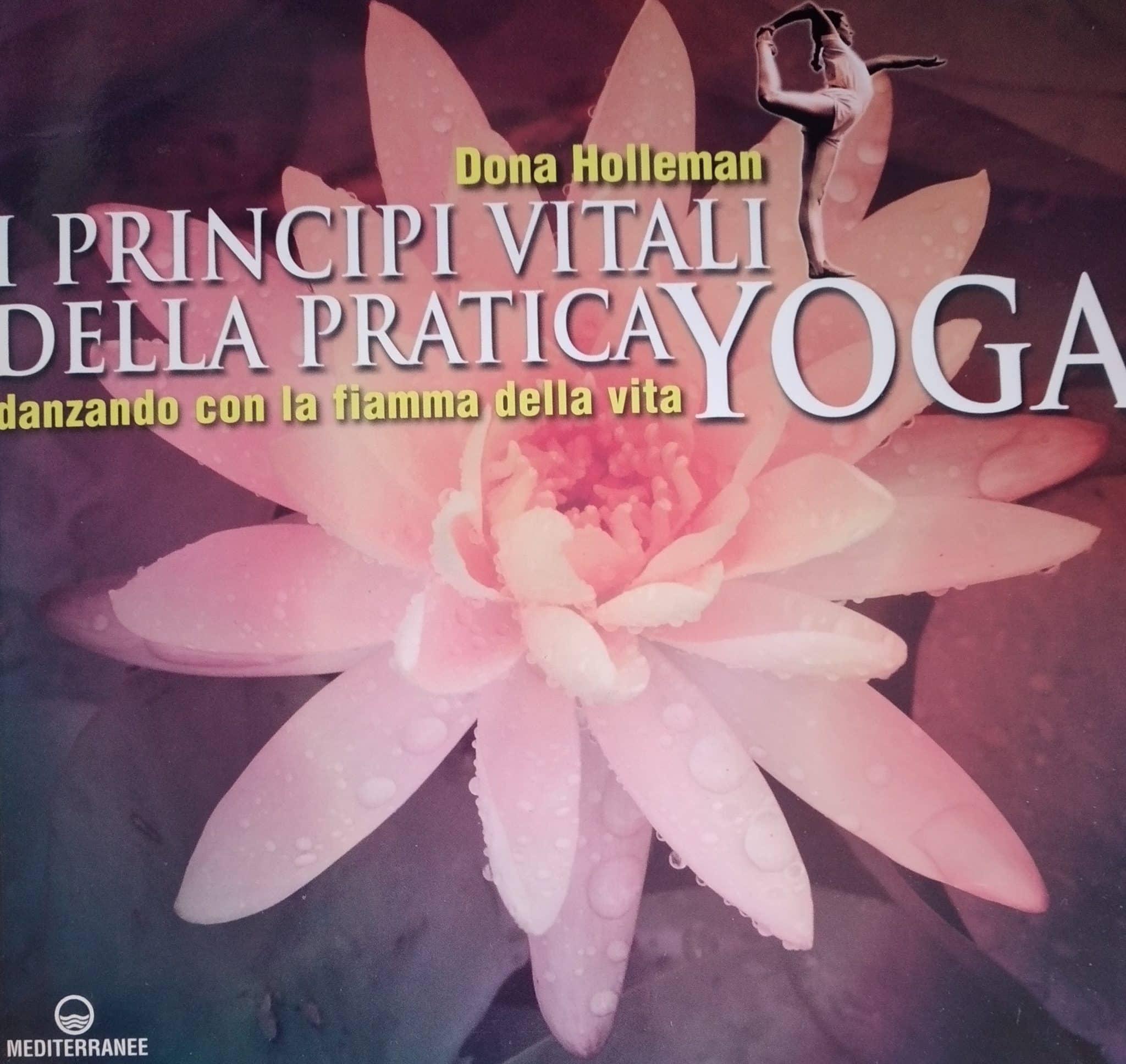 I Principi Vitali Della Pratica Yoga. Danzando Con La Fiamma Della Vita