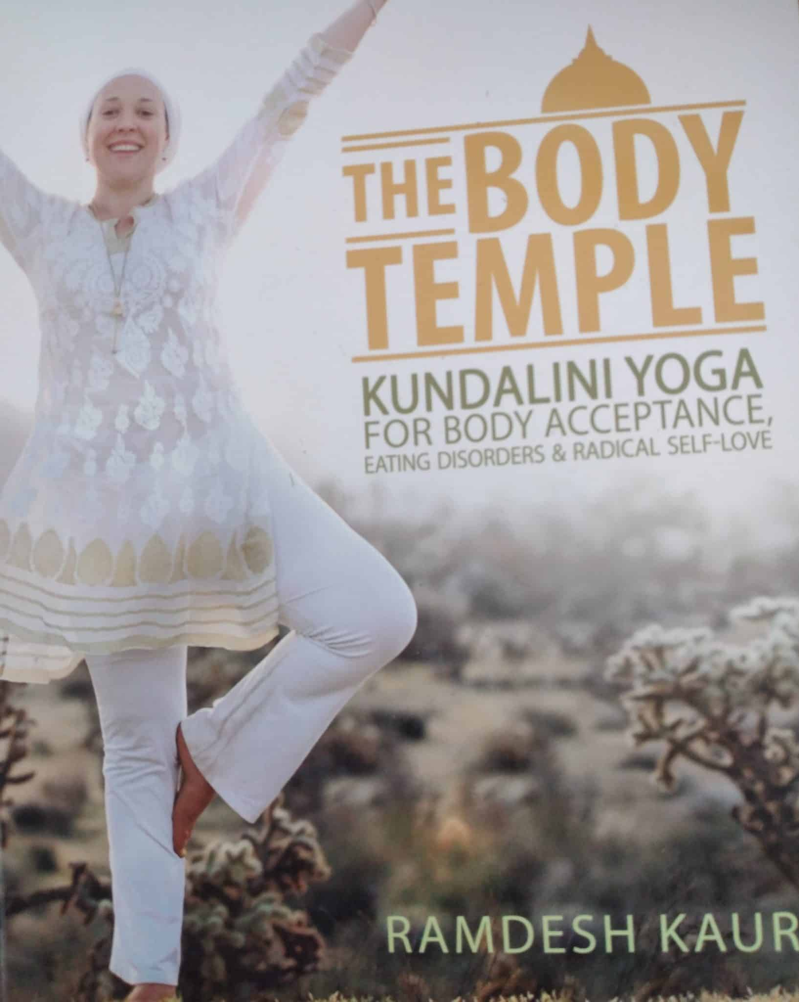 The Body Temple. Kundalini Yoga For Body Acceptance. Eating Disorders & Radical Self-love