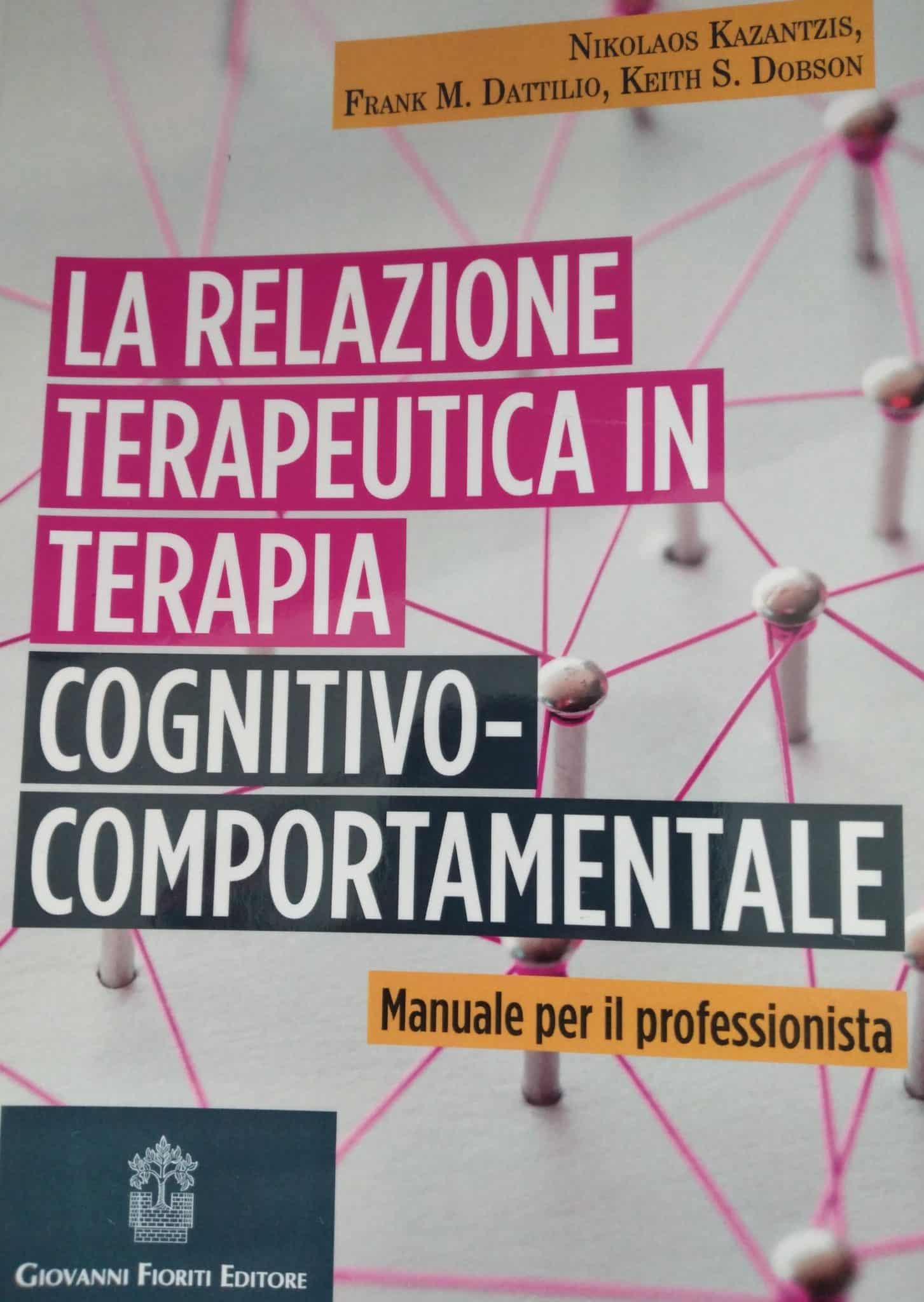 La Relazione Terapeutica In Terapia Cognitivo-comportamentale. Manuale Per Il Professionista