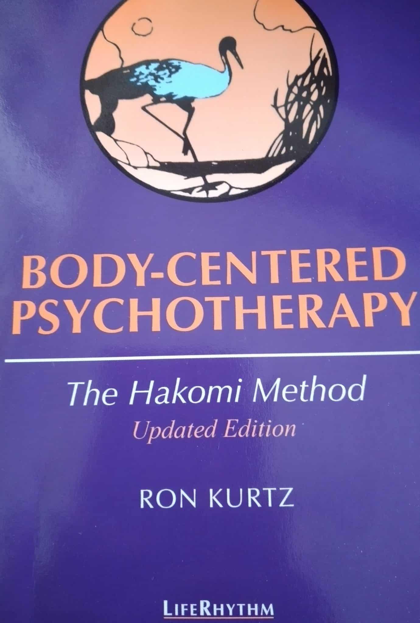 Body-centered Psychotherapy. The Hakomi Method