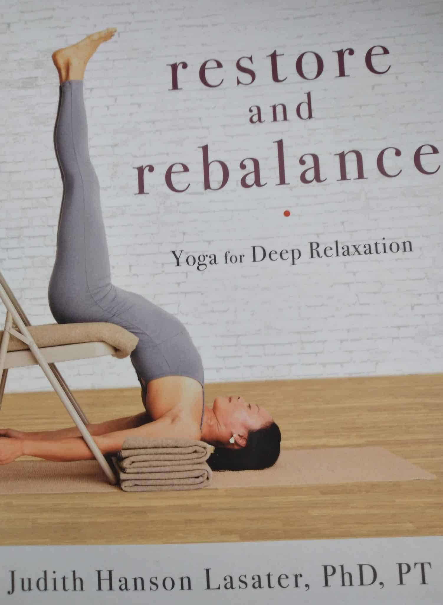 Restore And Rebalance. Yoga For Deep Relaxation