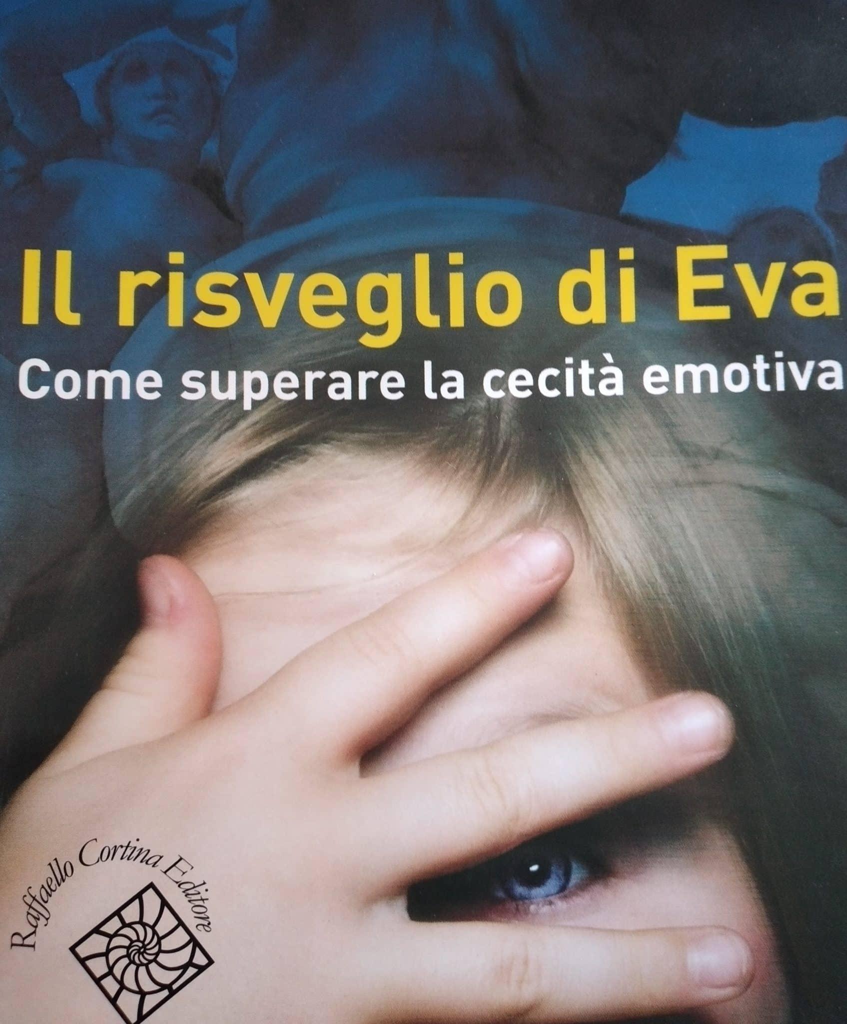 Il Risveglio Di Eva. Come Superare La Cecità Emotiva