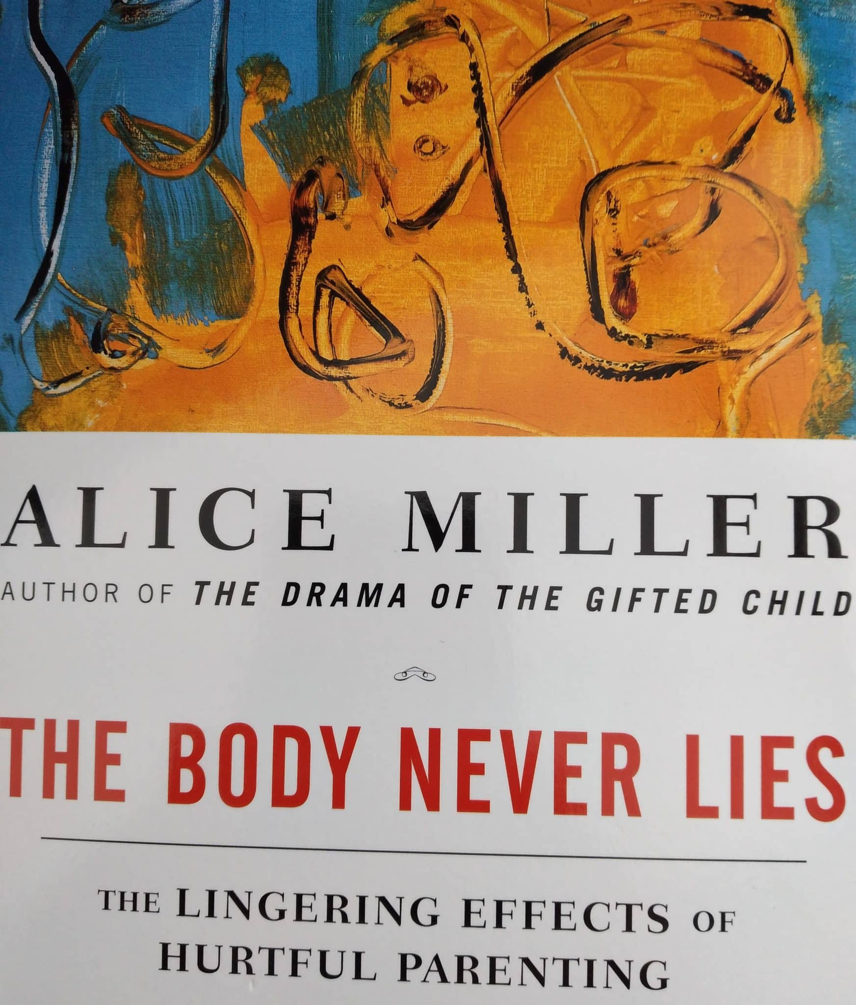 The Body Never Lies. The Lingering Effects Of Hurtful Parenting