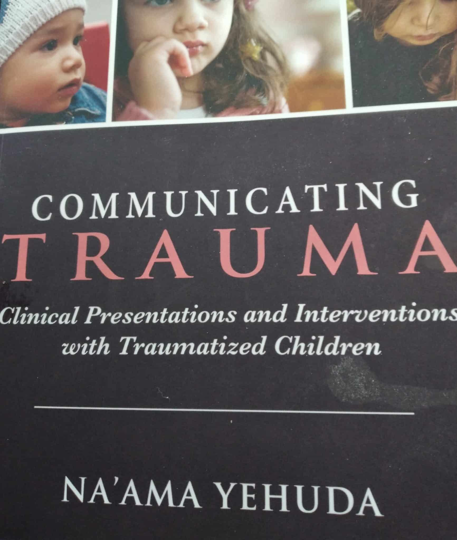 Communicating Trauma. Clinical Presentations And Interventions With Traumatized Children
