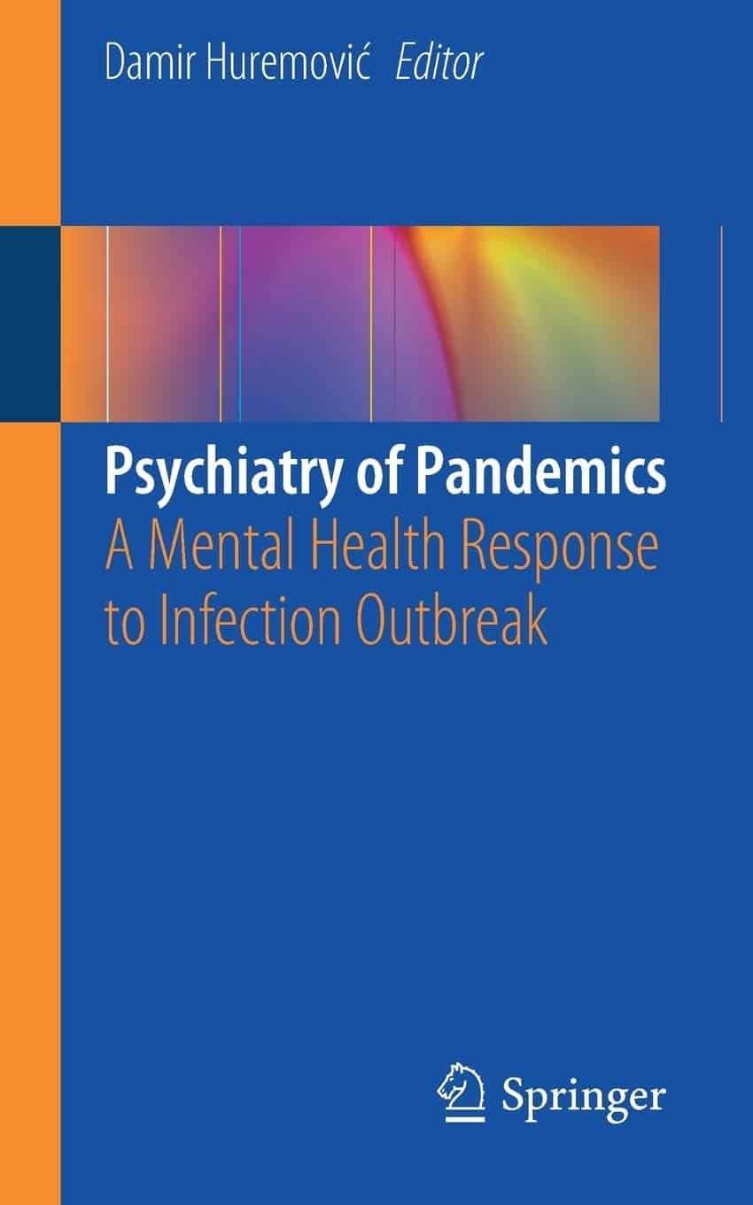 Psychiatry Of Pandemics. A Mental Health Response To Infection Outbreack