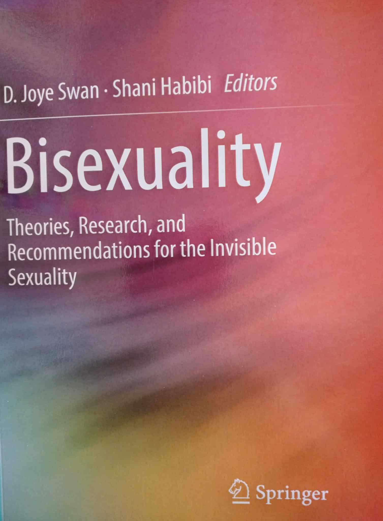 Bisexuality. Theories, Research, And Recommmendations For The Invisible Sexuality