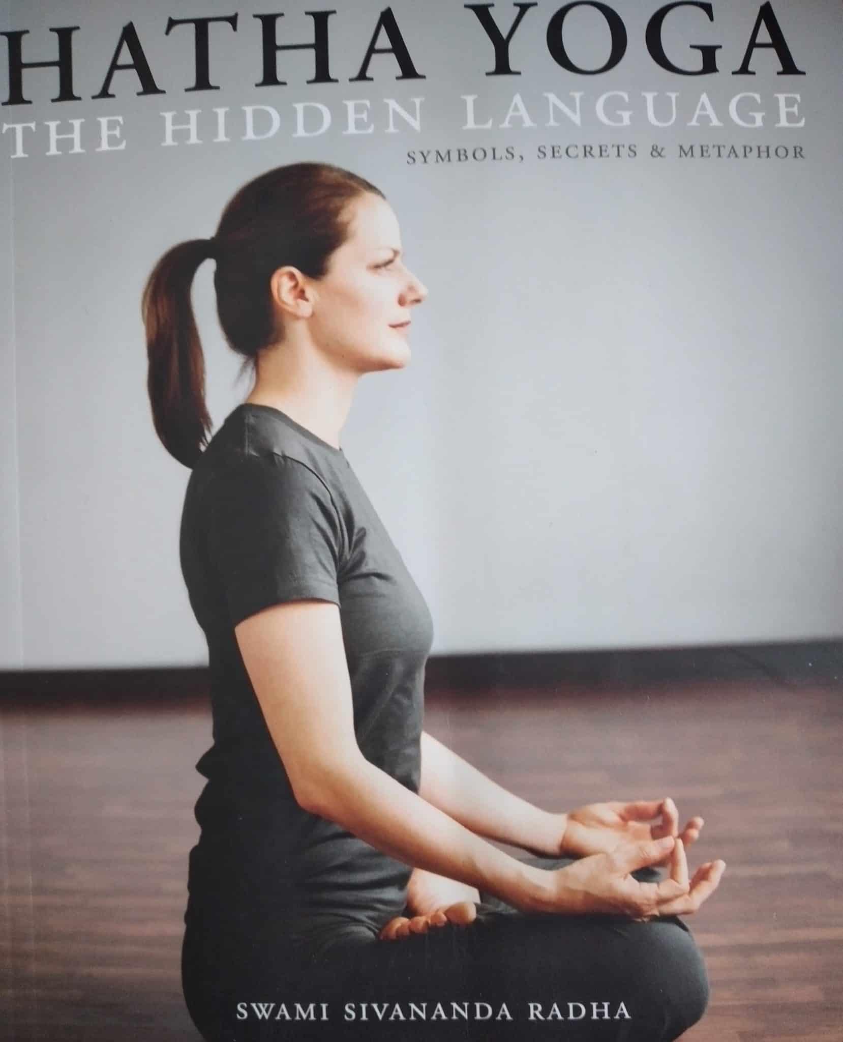 Hatha Yoga. The Hidden Language: Symbols, Secrets & Metaphor