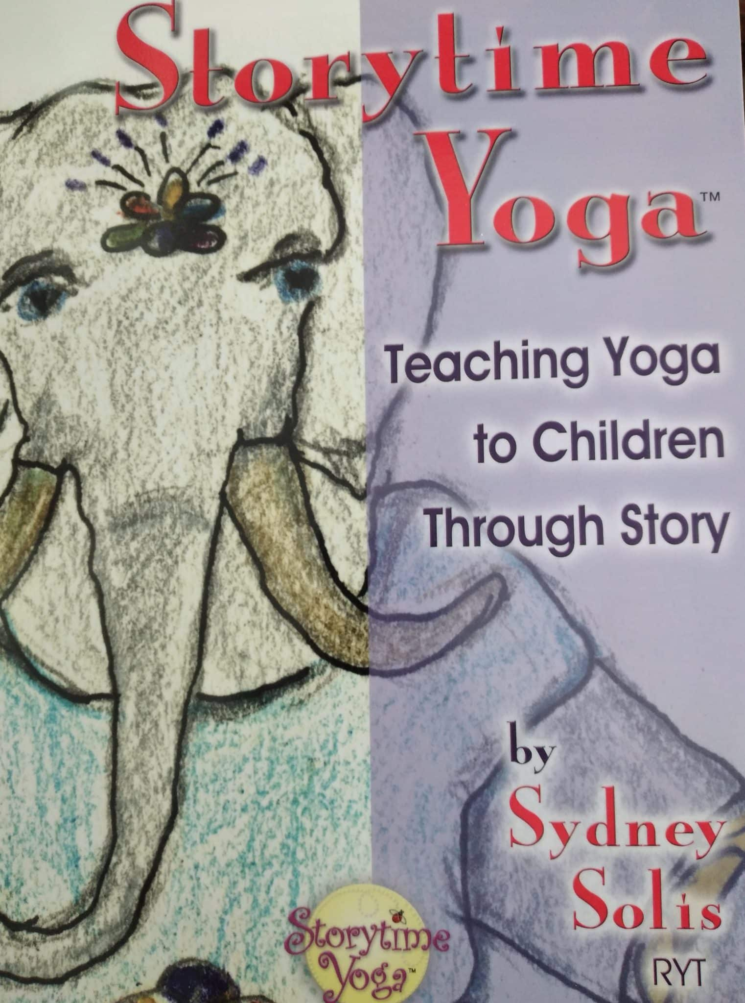 Storytime Yoga. Teaching Yoga To Children Through Story