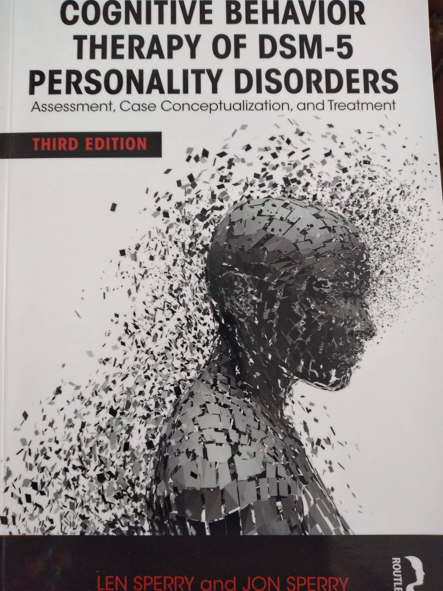 Cognitive Behavior Therapy Of DSM-5 Personality Disorders. Assessment, Case Conceptualization, And Treatment
