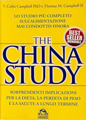 The China Study. Sorprendenti Implicazioni Per La Dieta, La Perdita Di Peso E La Salute A Lungo Termine