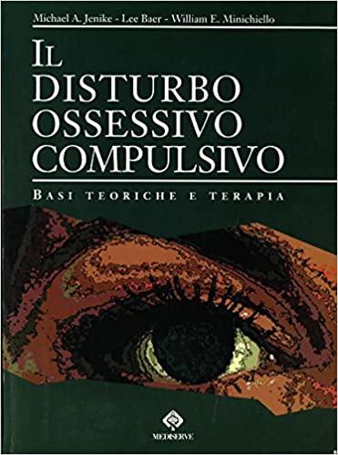 Il Disturbo Ossessivo-compulsivo. Basi Teoriche E Terapia