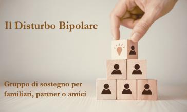 Gruppi di sostegno per familiari, figli, partner, caregiver o amici di persone con diagnosi di Disturbo Bipolare
