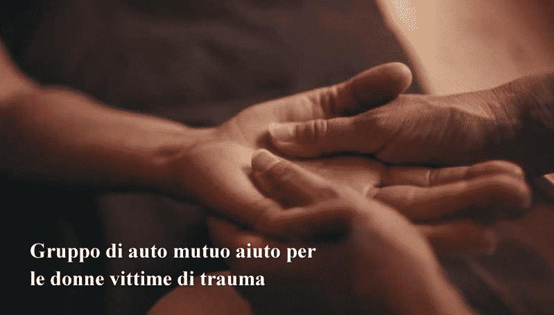 Gruppo di auto mutuo aiuto per le donne vittime di trauma